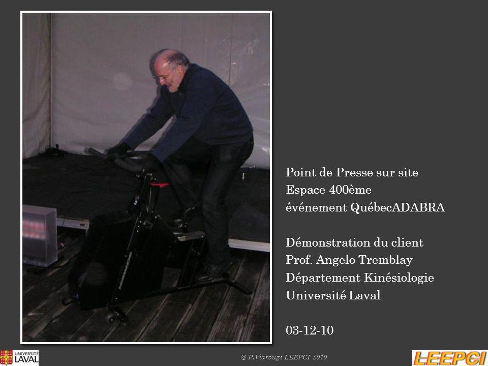 Point de Presse sur site Espace 400ème événement QuébecADABRA Démonstration du client Prof. Angelo Tremblay Département Kinésiologie Université Laval