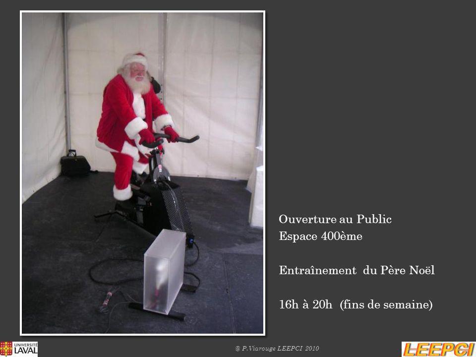 Ouverture au Public Espace 400ème Entraînement du Père Noël 16h à 20h (fins de semaine) @ P.Viarouge LEEPCI 2010