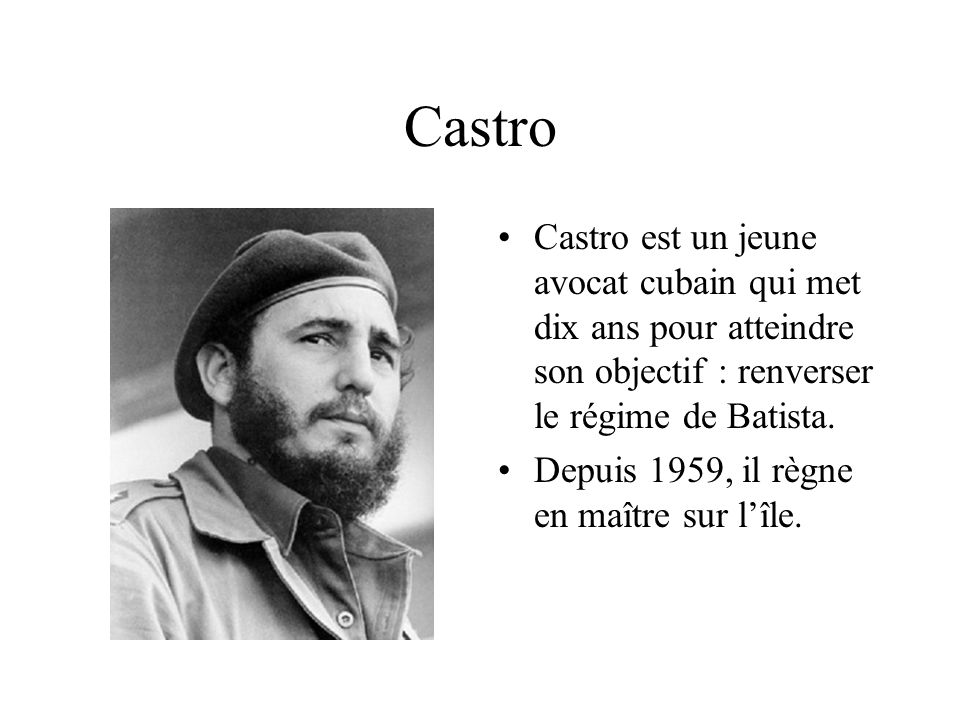 La révolution cubaine Depuis 1952, Batista dirige le pays où règnent la répression, la corruption et le pillage. Cuba est surnommé le bordel des Antil