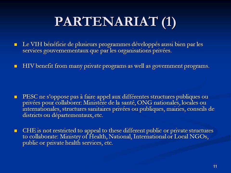PARTENARIAT (1) Le VIH bénéficie de plusieurs programmes développés aussi bien par les services gouvernementaux que par les organisations privées.