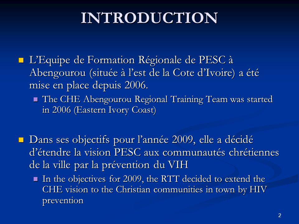 INTRODUCTION LEquipe de Formation Régionale de PESC à Abengourou (située à lest de la Cote dIvoire) a été mise en place depuis 2006.