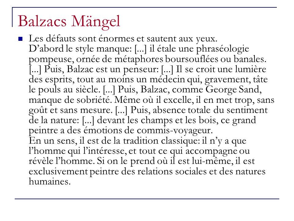 Balzacs Mängel Les défauts sont énormes et sautent aux yeux.