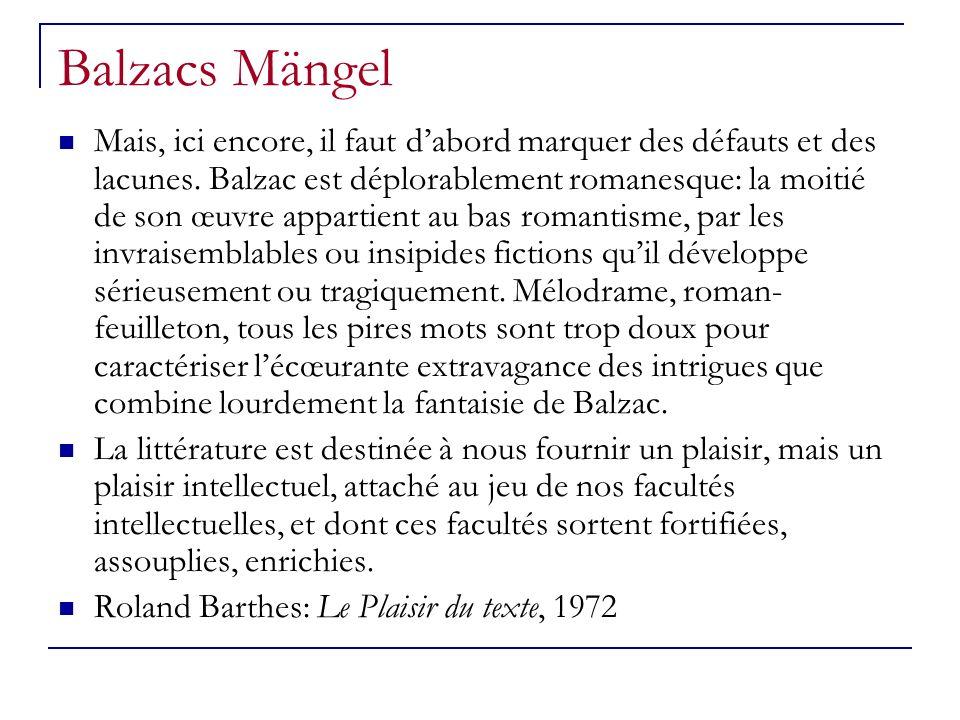 Balzacs Mängel Mais, ici encore, il faut dabord marquer des défauts et des lacunes.