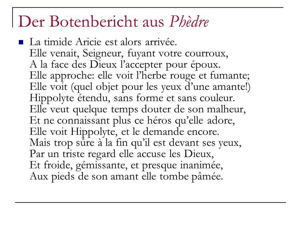 Der Botenbericht aus Phèdre La timide Aricie est alors arrivée.