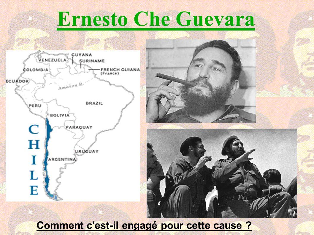 Comment c'est-il engagé pour cette cause ? Ernesto Che Guevara