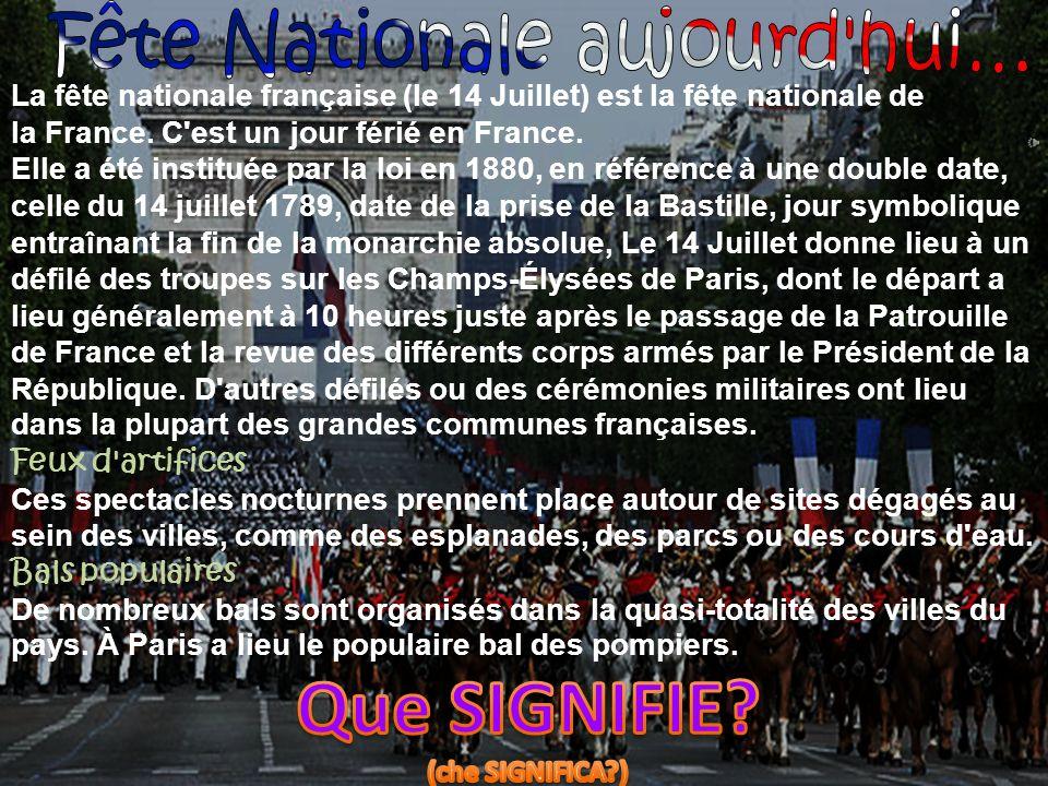 La festa nazionale francese (14 Luglio), è un giorno di festa.