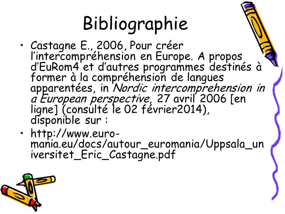 Bibliographie Castagne E., 2006, Pour créer lintercompréhension en Europe.