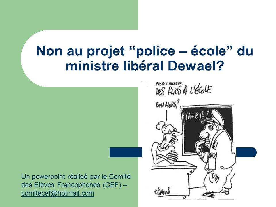 Non au projet police – école du ministre libéral Dewael.