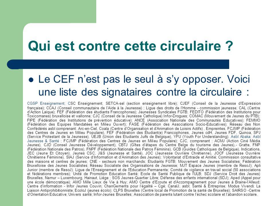Qui est contre cette circulaire .Le CEF nest pas le seul à sy opposer.