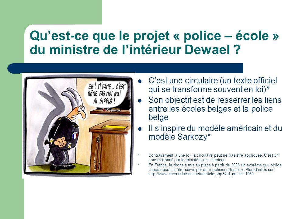 Quest-ce que le projet « police – école » du ministre de lintérieur Dewael .