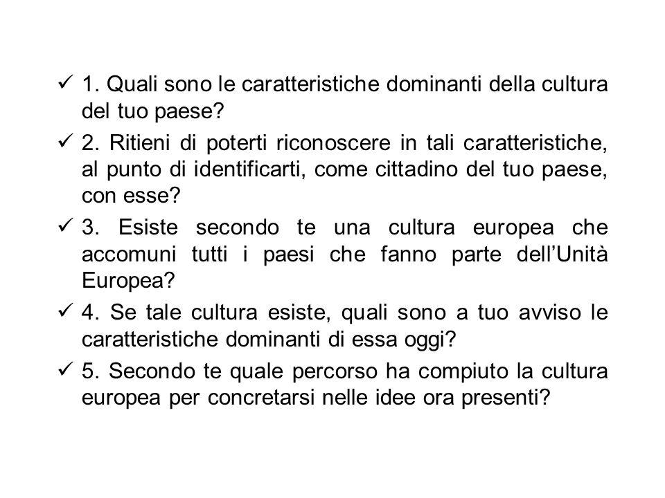 1. Quali sono le caratteristiche dominanti della cultura del tuo paese.