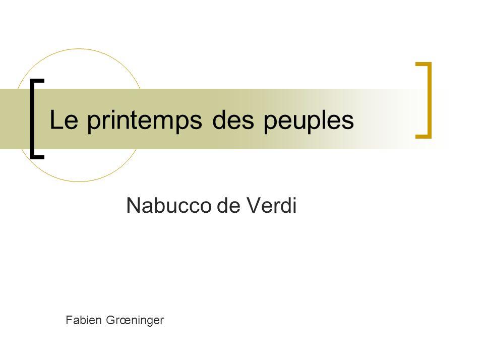 Le printemps des peuples Nabucco de Verdi Fabien Grœninger