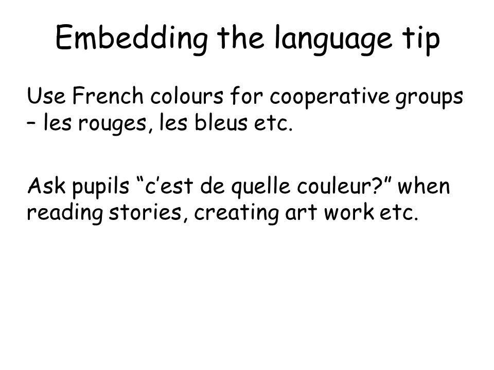 Class colour survey 1.Pupils can practice asking Tu aimes…+ a colour by surveying each other around the class. This can then be linked to creating a g