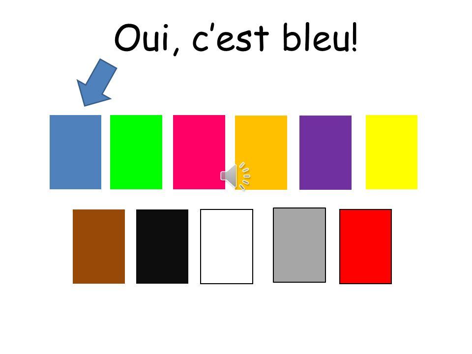 Oui, cest bleu!