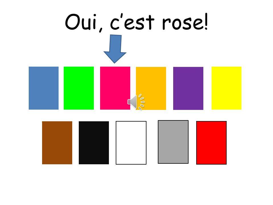 Oui, cest rose!
