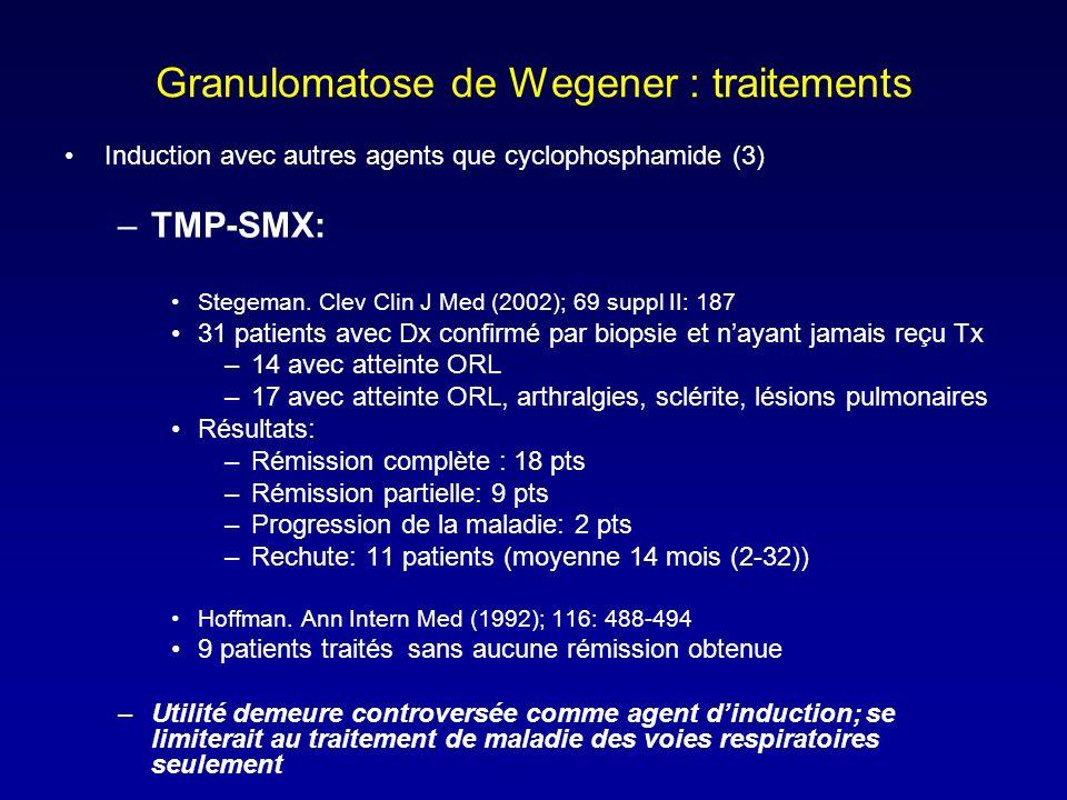 Granulomatose de Wegener : traitements Induction avec autres agents que cyclophosphamide (3) –TMP-SMX: Stegeman.