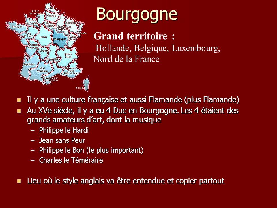 Bourgogne Il y a une culture française et aussi Flamande (plus Flamande) Il y a une culture française et aussi Flamande (plus Flamande) Au XVe siècle, il y a eu 4 Duc en Bourgogne.