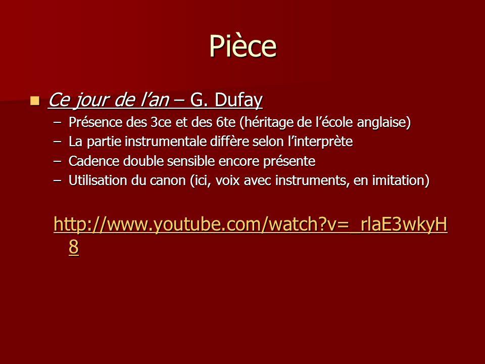 Pièce Ce jour de lan – G. Dufay Ce jour de lan – G. Dufay –Présence des 3ce et des 6te (héritage de lécole anglaise) –La partie instrumentale diffère