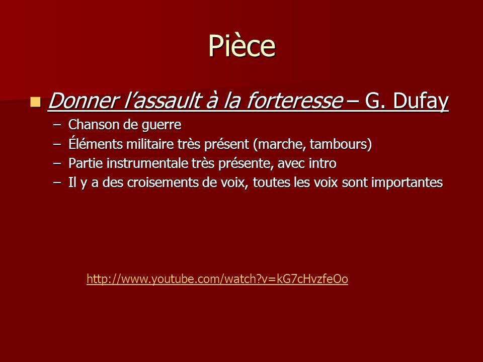 Pièce Donner lassault à la forteresse – G. Dufay Donner lassault à la forteresse – G. Dufay –Chanson de guerre –Éléments militaire très présent (march