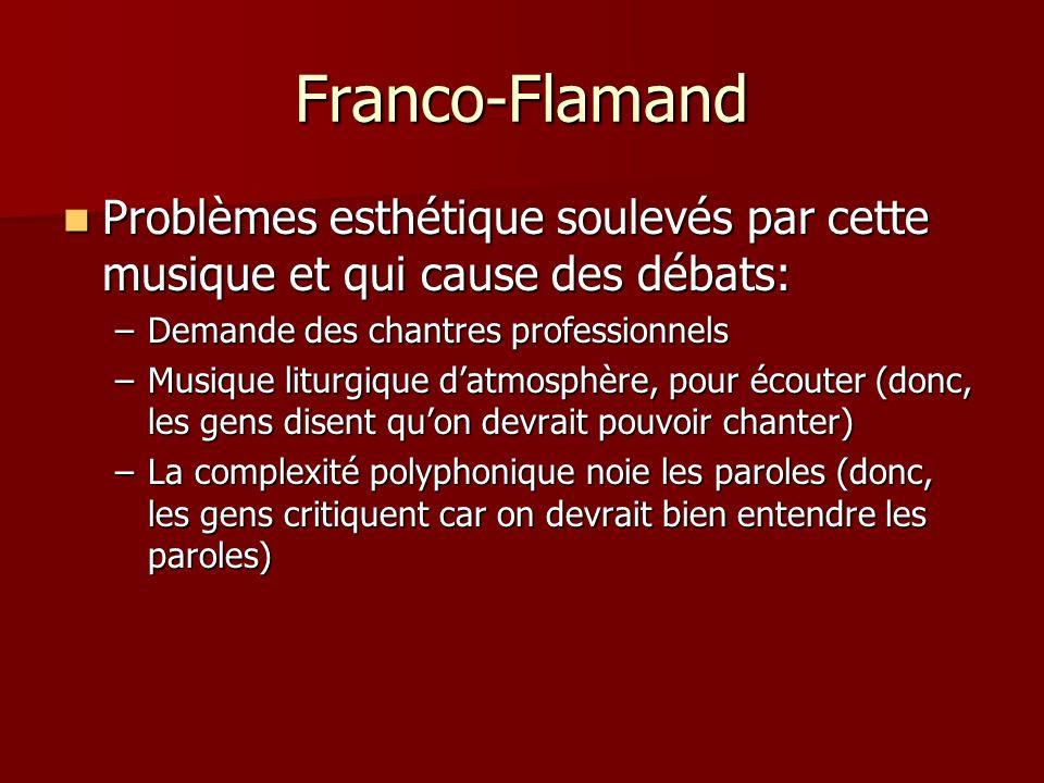 Franco-Flamand Problèmes esthétique soulevés par cette musique et qui cause des débats: Problèmes esthétique soulevés par cette musique et qui cause d