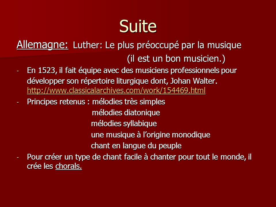 Suite Allemagne: Luther: Le plus préoccupé par la musique (il est un bon musicien.) - En 1523, il fait équipe avec des musiciens professionnels pour d