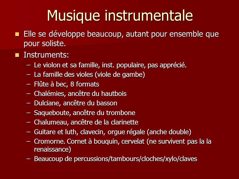 Musique instrumentale Elle se développe beaucoup, autant pour ensemble que pour soliste.