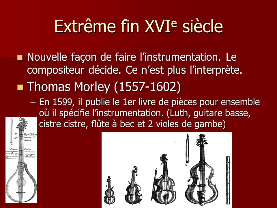 suite Les instruments se modifient beaucoup.