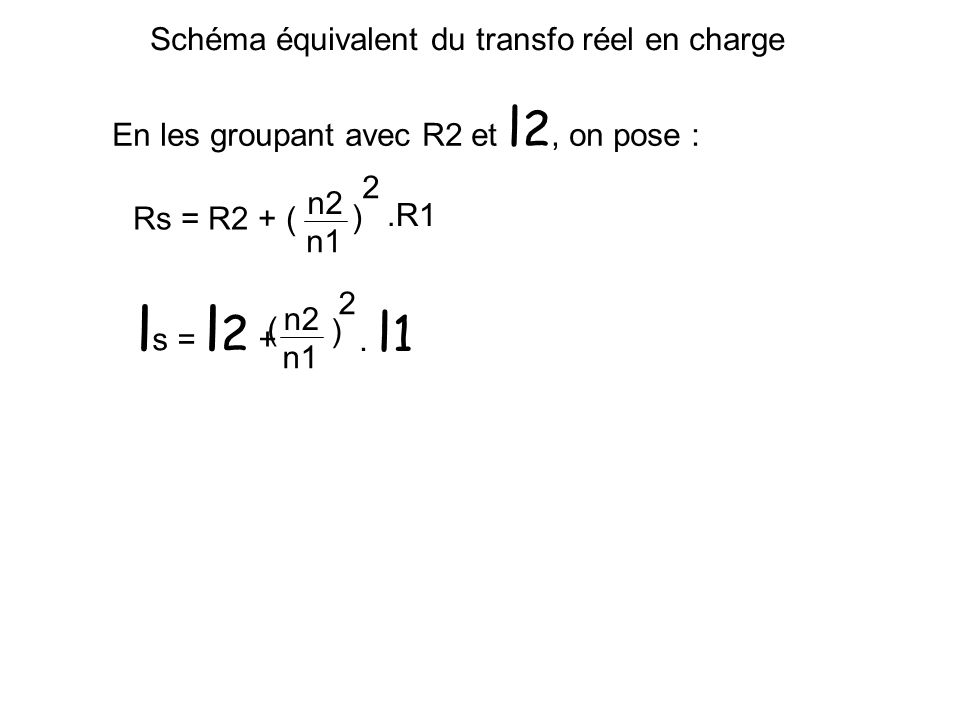 Schéma équivalent du transfo réel en charge V1 I10 L1 n2n2 n1n1 n2n2 n1n1 I2 I1 I2 V2 Rf I1F I1V R2 l2l2 l1l1 R1 Appliquant le théorème du transfert d
