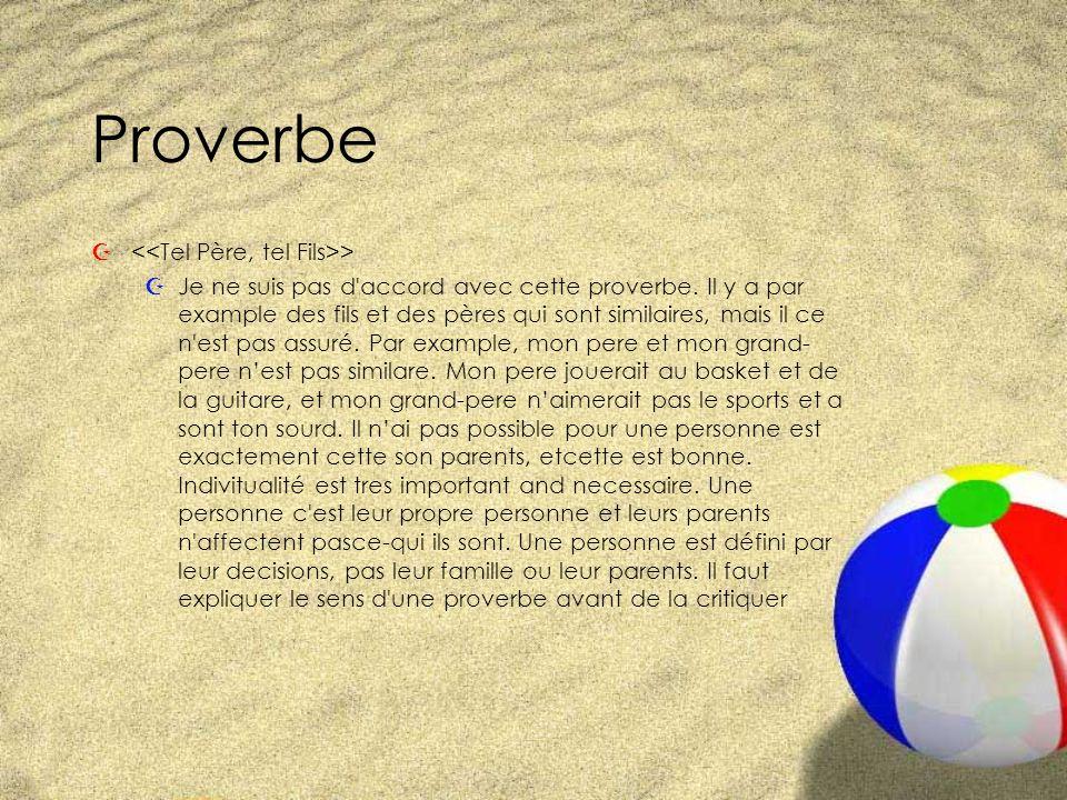 Proverbe Z > ZJe ne suis pas d accord avec cette proverbe.