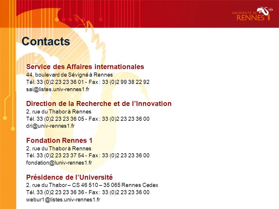 Service des Affaires internationales 44, boulevard de Sévigné à Rennes Tél. 33 (0)2 23 23 36 01 - Fax : 33 (0)2 99 38 22 92 sai@listes.univ-rennes1.fr