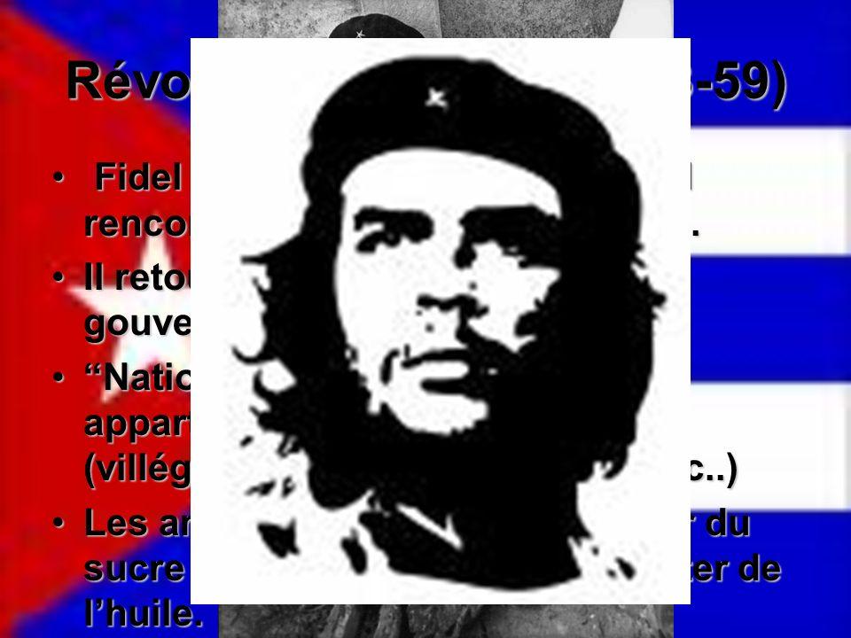 Révolution cubaine (1953-59) Fidel fut en exile au Mexique ou il rencontra Ernesto Che Guevara. Fidel fut en exile au Mexique ou il rencontra Ernesto