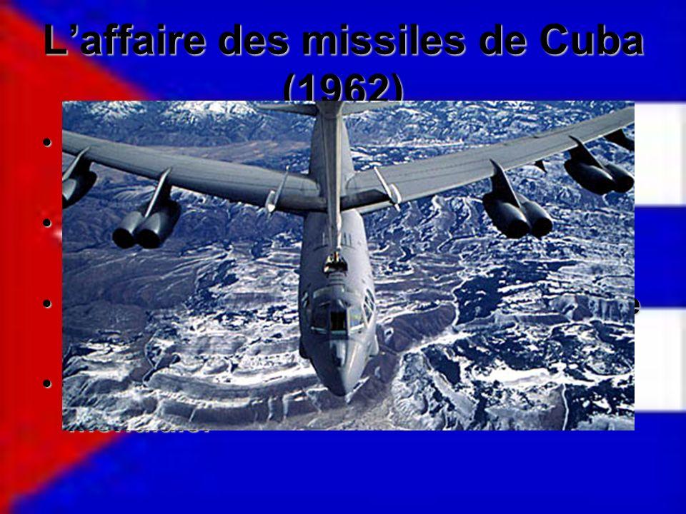 Laffaire des missiles de Cuba (1962) Cuba senligne avec la Russie pour du soutient militaire et social.Cuba senligne avec la Russie pour du soutient m