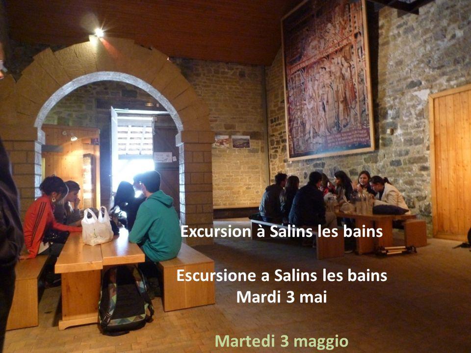 Excursion à Salins les bains Escursione a Salins les bains Mardi 3 mai Martedi 3 maggio