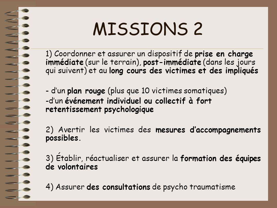 MISSIONS 2 1) Coordonner et assurer un dispositif de prise en charge immédiate (sur le terrain), post-immédiate (dans les jours qui suivent) et au lon