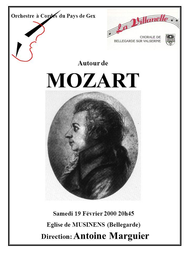 Orchestre à Cordes du Pays de Gex Direction: Antoine Marguier Autour de MOZART Samedi 19 Février 2000 20h45 Eglise de MUSINENS (Bellegarde)