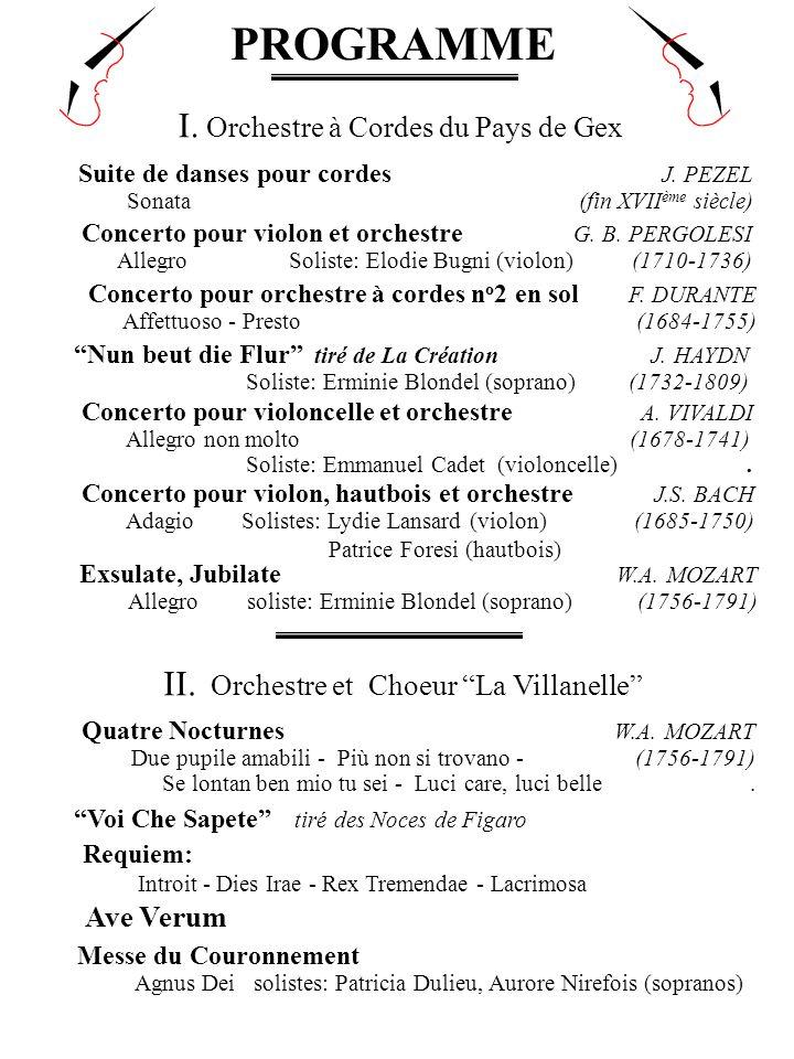 Exsulate, Jubilate W.A. MOZART Allegro soliste: Erminie Blondel (soprano) (1756-1791) I. Orchestre à Cordes du Pays de Gex PROGRAMME Concerto pour orc