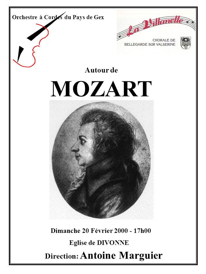Orchestre à Cordes du Pays de Gex Direction: Antoine Marguier Dimanche 20 Février 2000 - 17h00 Eglise de DIVONNE Autour de MOZART