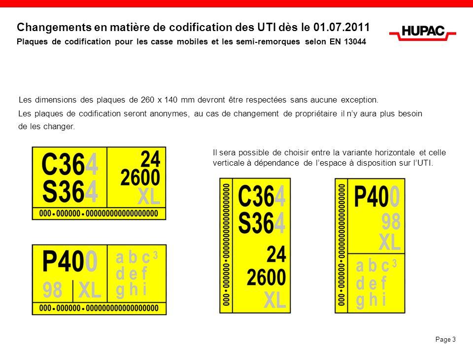 Changements en matière de codification des UTI dès le 01.07.2011 Plaques de codification pour les casse mobiles et les semi-remorques selon EN 13044 L