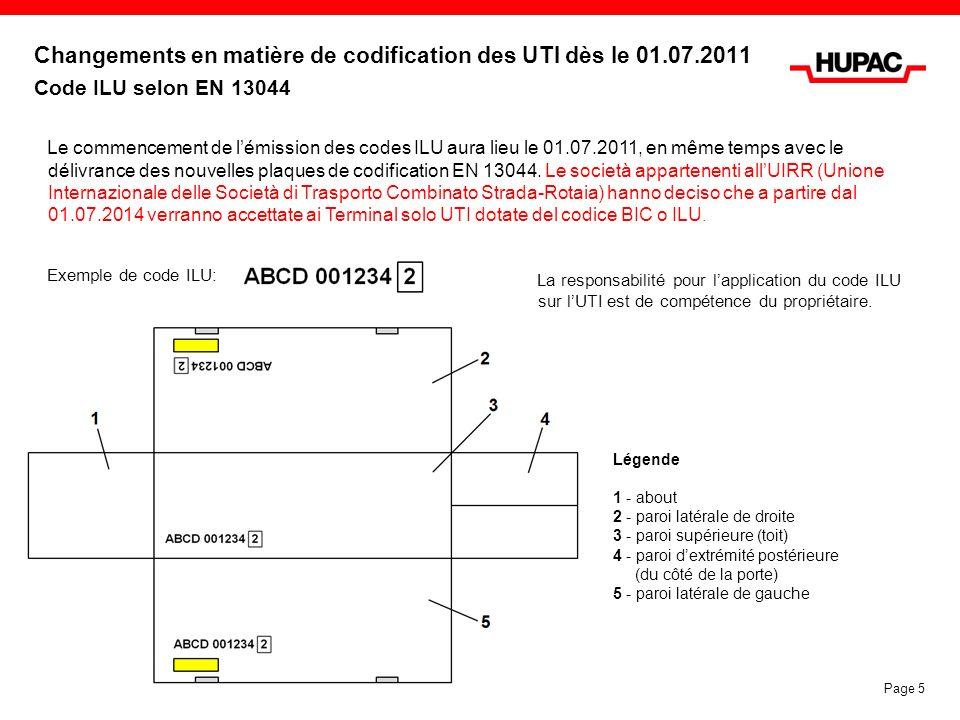 Changements en matière de codification des UTI dès le 01.07.2011 Code ILU selon EN 13044 Exemple de code ILU: Le commencement de lémission des codes I