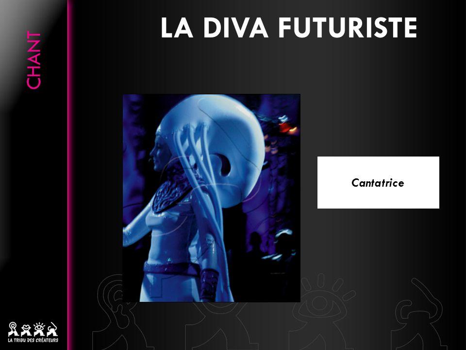 Cantatrice LA DIVA FUTURISTE
