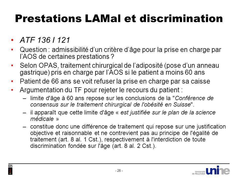 Prestations LAMal et discrimination ATF 136 I 121 Question : admissibilité dun critère dâge pour la prise en charge par lAOS de certaines prestations