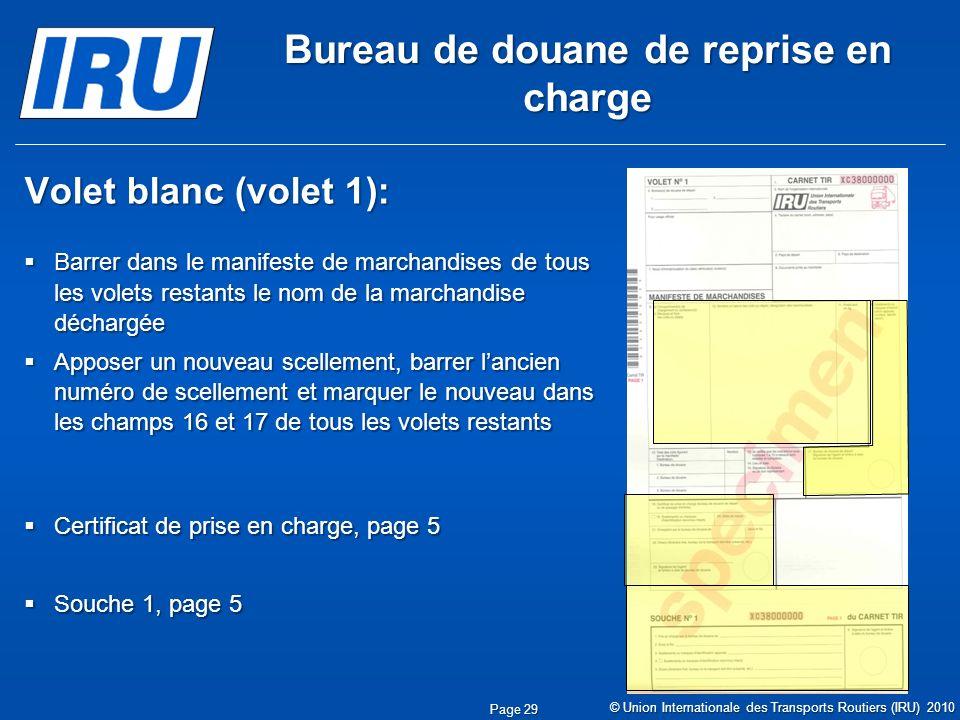 Bureau de douane de reprise en charge Volet blanc (volet 1): Barrer dans le manifeste de marchandises de tous les volets restants le nom de la marchan
