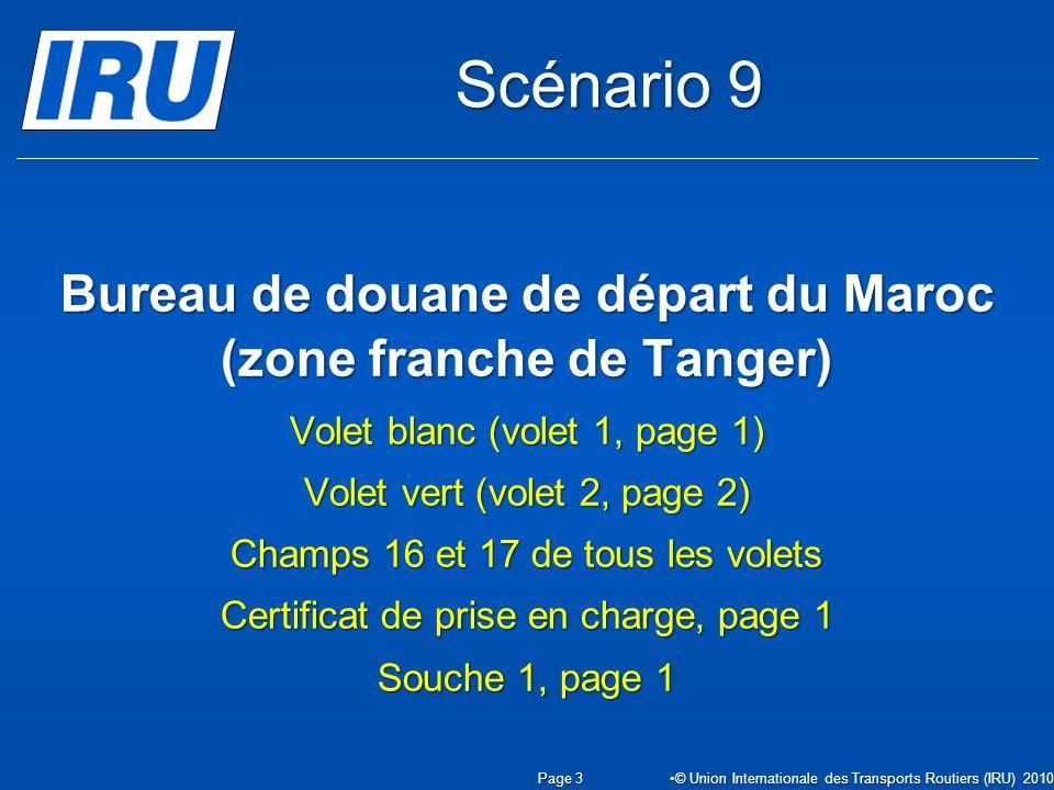 Bureau de douane de départ du Maroc (zone franche de Tanger) Volet blanc (volet 1, page 1) Volet vert (volet 2, page 2) Champs 16 et 17 de tous les vo