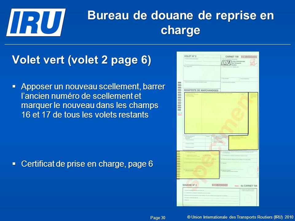 Bureau de douane de reprise en charge Volet vert (volet 2 page 6) Apposer un nouveau scellement, barrer lancien numéro de scellement et marquer le nou