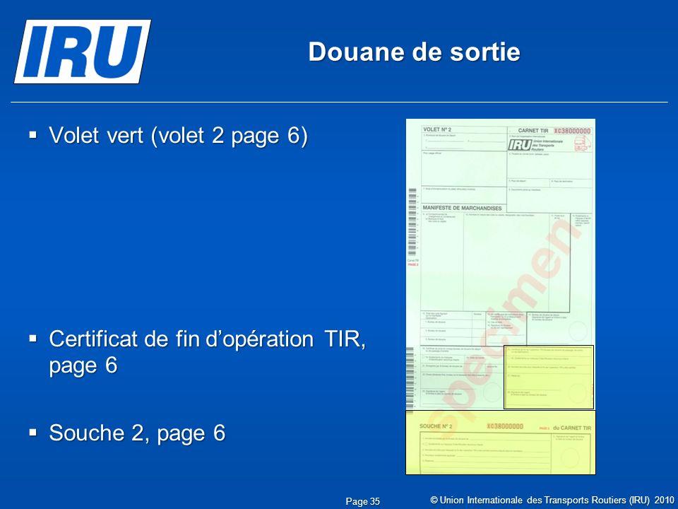 Douane de sortie Volet vert (volet 2 page 6) Volet vert (volet 2 page 6) Certificat de fin dopération TIR, page 6 Certificat de fin dopération TIR, pa
