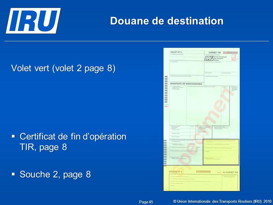 Douane de destination Volet vert (volet 2 page 8) Certificat de fin dopération TIR, page 8 Certificat de fin dopération TIR, page 8 Souche 2, page 8 S