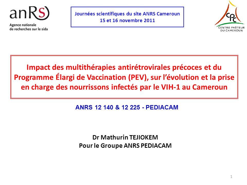 Objectifs 1)Évaluer la faisabilité des traitements ARV administrés précocement aux nourrissons infectés par le VIH dans le contexte camerounais Estimation de la séroprévalence VIH chez les femmes enceintes Estimation du taux de transmission du VIH de la mère-enfant (TME) Evaluation du processus du diagnostic précoce du VIH chez les nourrissons Mortalité / morbidité Tolérance Évolution long terme 2) Évaluer la réponse des nourrissons infectés par le VIH aux vaccins du PEV