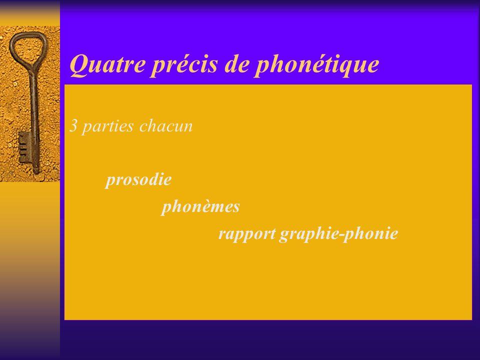 Quatre précis de phonétique 3 parties chacun prosodie phonèmes rapport graphie-phonie
