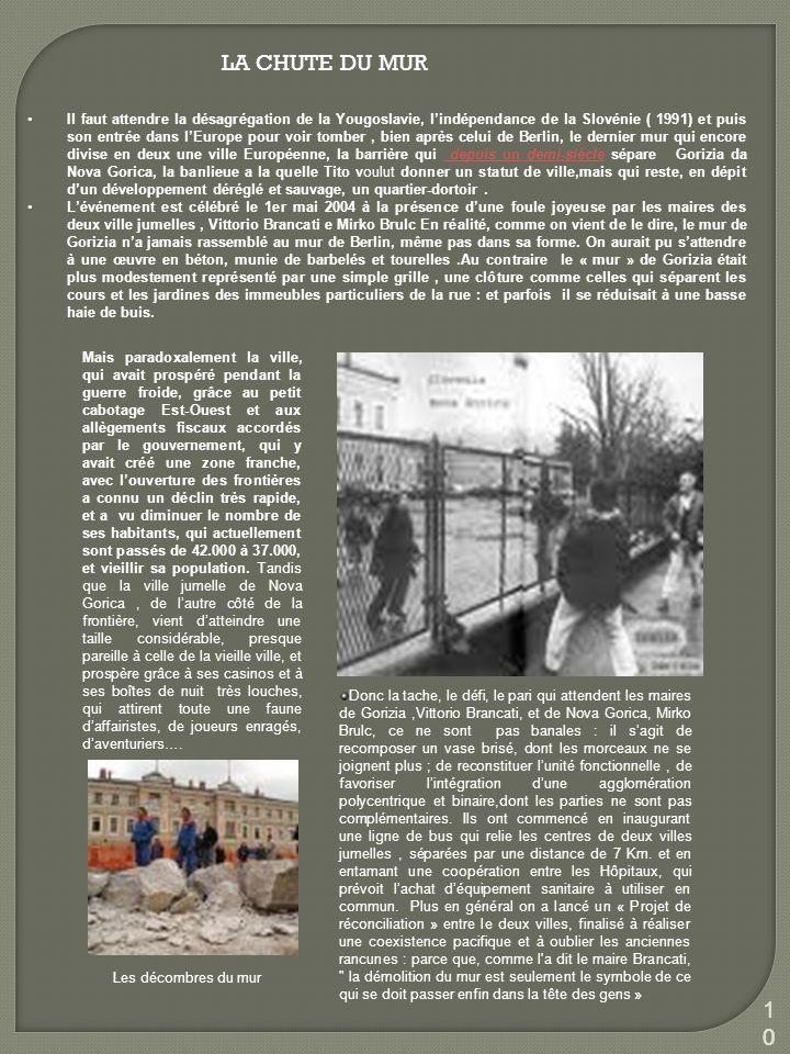 1010 LA CHUTE DU MUR Il faut attendre la désagrégation de la Yougoslavie, lindépendance de la Slovénie ( 1991) et puis son entrée dans lEurope pour vo