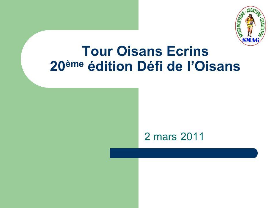 Tour Oisans Ecrins 20 ème édition Défi de lOisans 2 mars 2011
